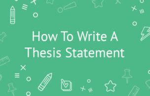 How to Write A Good Thesis Statement - The Writing Center